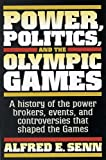 Power, Politics, and the Olympic Games