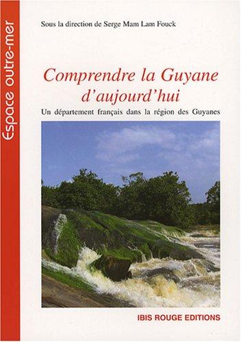 Comprendre la Guyane d'aujourd'hui : Un département français dans la région des Guyanes
