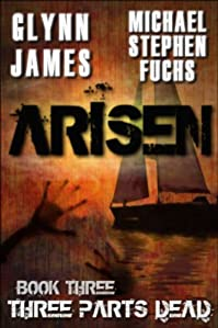 (FREE on 8/24) Arisen, Book Three - Three Parts Dead by Glynn James - http://eBooksHabit.com