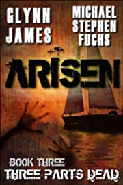 Arisen, Book Three - Three Parts Dead