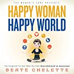 Happy Woman Happy World | Beate Chelette