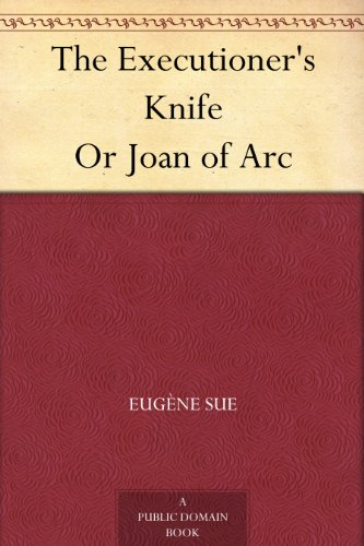 The Executioner's Knife Or Joan of Arc PDF