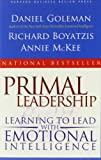 img - for Primal Leadership: Learning to Lead with Emotional Intelligence book / textbook / text book