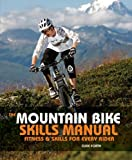 Clive Forth The Mountain Bike Skills Manual: Fitness and Skills for Every Rider