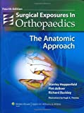 img - for Surgical Exposures in Orthopaedics: The Anatomic Approach by Stanley Hoppenfeld (2009-06-01) book / textbook / text book