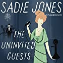 The Uninvited Guests Audiobook by Sadie Jones Narrated by Emilia Fox