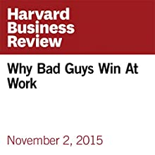 Why Bad Guys Win At Work Other by Thomas Chamorro-Premuzic Narrated by Fleet Cooper