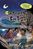 In Search of the Fog Zombie: A Mystery About Matter (Summer Camp Science Mysteries)