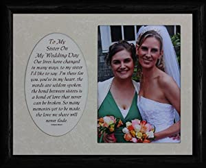 8x10 TO MY SISTER ON MY WEDDING DAY ~ Photo & Poetry BLACK Frame w/Cream Mat ~ Holds a Portrait 5x7 Picture/Photo ~ Gift for the Sister of the Bride!