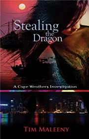 Stealing the Dragon: A Cape Weathers Mystery (Cape Weathers Mysteries)