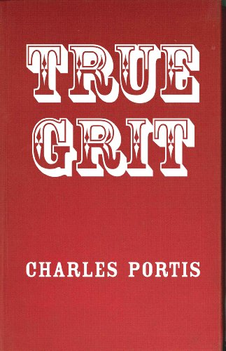 """a focus on the character thomas cheney in charles portis novel true grit Further examples of the first act in a flat character arc true grit by charles portis: characters, structuring your novel focus is on """"monster."""
