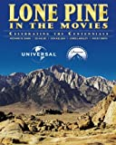 img - for Lone Pine in the Movies: Celebrating the Centennials book / textbook / text book