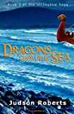 Judson Roberts Dragons from the Sea: The Strongbow Saga: 2