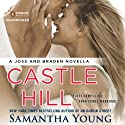 Castle Hill: A Joss and Braden Novella (       UNABRIDGED) by Samantha Young Narrated by Paula Costello