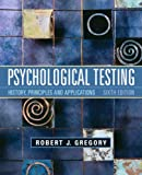 Psychological Testing: History, Principles, and Applications History, Principles and Applications (6th Edition)
