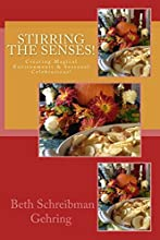 Stirring the Senses Creating Magical Environments amp Feasts for all Seasons