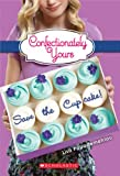 img - for Confectionately Yours #1: Save the Cupcake! book / textbook / text book