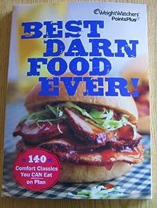 Weight Watchers PointsPlus Best Darn Food Ever Cookbook