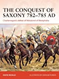 The Conquest of Saxony 782-785 AD: Charlemagnes defeat of Widukind of Westphalia (Campaign)