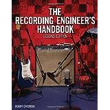 The Recording Engineer's Handbookby Bobby Owsinski