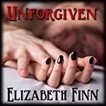 Unforgiven   Elizabeth Finn