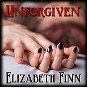 Unforgiven | [Elizabeth Finn]