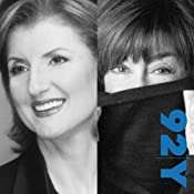 Arianna Huffington and Nora Ephron: Advice for Women at the 92nd Street Y | [Arianna Huffington, Nora Ephron]