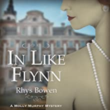 In Like Flynn (       UNABRIDGED) by Rhys Bowen Narrated by Nicola Barber
