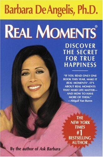 Image for Real Moments: Discover the Secret for True Happiness