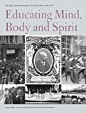 img - for Educating Mind, Body and Spirit: The legacy of Quintin Hogg and the Polytechnic, 1864-1992 (The History of the University of Westminster Book 3) book / textbook / text book