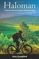 Haloman: A Memoir of Survival Against All Medical Odds