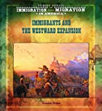 img - for Immigrants and the Westward Expansion (Primary Sources of Immigration and Migration in America (Hardcover)) book / textbook / text book