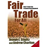 Fair Trade For All: How Trade Can Promote Developmentby Joseph E. Stiglitz