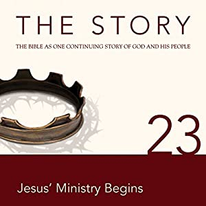 The Story, NIV: Chapter 23 - Jesus' Ministry Begins (Dramatized) Audiobook