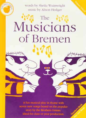 Alison Hedger/Sheila Wainwright: The Musicians of Bremen (Teacher's Book)