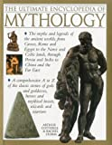 img - for The Ultimate Encyclopedia of Mythology: The myths and legends of the ancient worlds, from Greece, Rome and Egypt to the Norse and Celtic lands, through Persia and India to China and the Far East by Arthur Cotterell (Sep 16 2012) book / textbook / text book