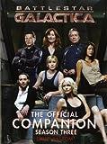 Battlestar Galactica: The Official Companion Season Three