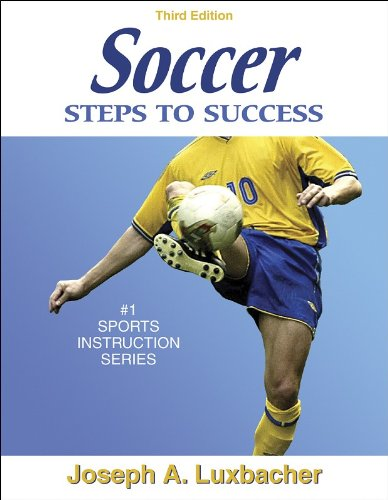 Soccer: Steps to Success - 3rd Edition (Steps to Success Sports Series), Joseph Luxbacher