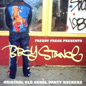 B Boy Stance: Original Old Skool Party Rockers
