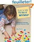 Teach Me to Do It Myself: Montessori...