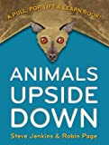 img - for Animals Upside Down: A Pull, Pop, Lift & Learn Book! book / textbook / text book