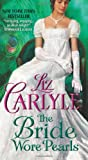 The Bride Wore Pearls (0061965774) by Carlyle, Liz