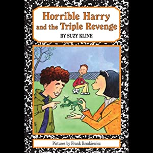 Horrible Harry and the Triple Revenge | [Suzy Kline]
