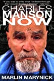 img - for Charles Manson Now By Marlin Marynick book / textbook / text book