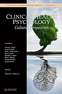 Clinical Health Psychology: Cultural Perspectives (Fielding Monograph Series) (Volume 9)