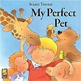 My Perfect Pet (0955302226) by Trotter, Stuart
