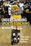 img - for Understanding Sports Coaching: The Social, Cultural and Pedagogical Foundations of Coaching Practice by Cassidy, Tania G., Jones, Robyn L., Potrac, Paul (2008) Paperback book / textbook / text book