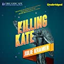Killing Kate: A Riley Spartz Mystery, Book 4 (       UNABRIDGED) by Julie Kramer Narrated by Bernadette Dunne