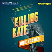 Killing Kate: A Riley Spartz Mystery, Book 4 | [Julie Kramer]