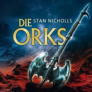 Die Orks | [Stan Nicholls]